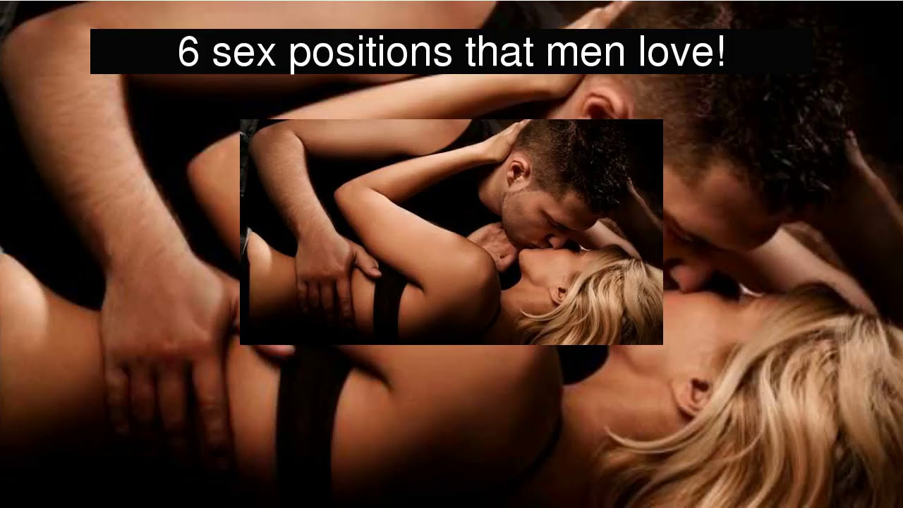 Love sex will positions guys 10 Types